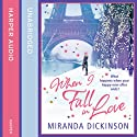When I Fall in Love (       UNABRIDGED) by Miranda Dickinson Narrated by Penelope Rawlins