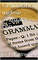 Grammatica inglese avanzata con esercizi