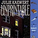 Unprintable: A Booklover's Mystery, Book 3 Audiobook by Julie Kaewert Narrated by William Neenan