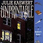 Unprintable: A Booklover's Mystery, Book 3 (       UNABRIDGED) by Julie Kaewert Narrated by William Neenan