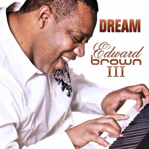 Edward Brown III - 2010 - Dream