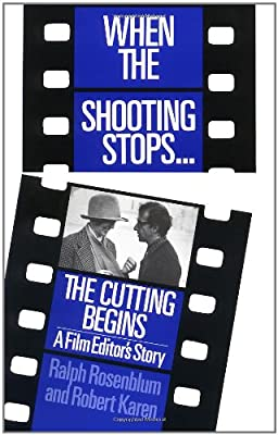 When the Shooting Stops, the Cutting Begins: A Film Editor's Story (Da Capo Paperback)