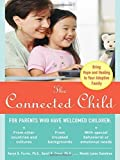 img - for The Connected Child: Bring Hope and Healing to Your Adoptive Family by Purvis, Karyn B., Cross, David R., Sunshine, Wendy Lyons (2007) Paperback book / textbook / text book