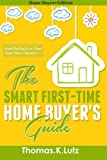 The Smart First-Time Home Buyers Guide: How to Avoid Making First-Time Home Buyer Mistakes