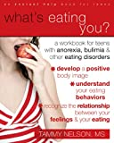 What's Eating You?: A Workbook for Teens with Anorexia, Bulimia, and other Eating Disorders