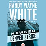 Denver Strike | Randy Wayne White writing as Carl Ramm