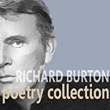 The Richard Burton Poetry Collection (       UNABRIDGED) by Samuel Coleridge, Thomas Hardy, John Donne Narrated by Richard Burton