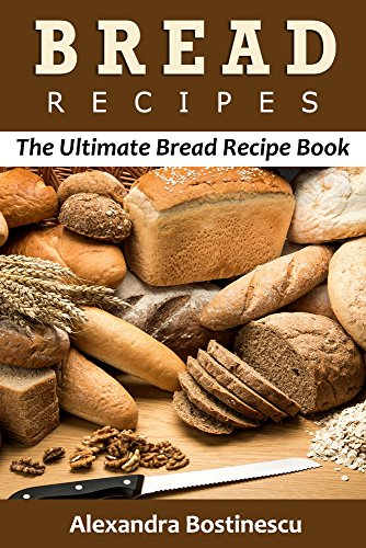 Bread Recipes: The