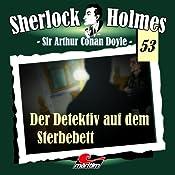 Der Detektiv auf dem Sterbebett (Sherlock Holmes 53) | Arthur Conan Doyle