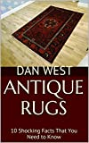Antique Rugs: 10 Shocking Facts That You Need to Know