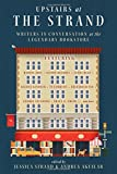 img - for Upstairs at the Strand: Writers in Conversation at the Legendary Bookstore book / textbook / text book