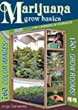 Marijuana Grow Basics: The Easy Guide for Cannabis Aficionados (English Edition)