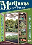 Marijuana Grow Basics: The Easy Guide...