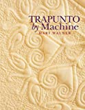 img - for Trapunto by Machine - Print on Demand Edition   [TRAPUNTO BY MACHINE] [Paperback] book / textbook / text book