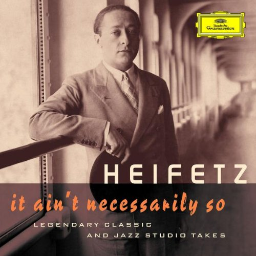 Original album cover of It Ain't Necessarily So by Jascha Heifetz