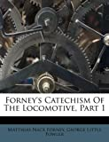 img - for Forney's Catechism Of The Locomotive, Part 1 book / textbook / text book