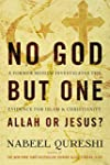 No God but One: Allah or Jesus? (with...