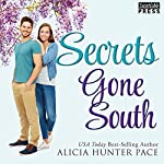 Secrets Gone South: Love Gone South, Book 4 | Alicia Hunter Pace