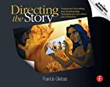 img - for Directing the Story: Professional Storytelling and Storyboarding Techniques for Live Action and Animation by Glebas, Francis 1st (first) Edition [Paperback(2008)] book / textbook / text book