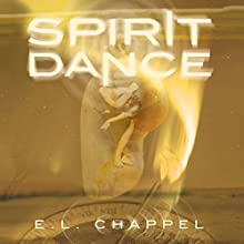 Spirit Dance (       UNABRIDGED) by E.L. Chappel Narrated by Ashlee Darren