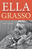 img - for By Jon E. Purmont - Ella Grasso: Connecticut's Pioneering Governor (The Driftless Con (2012-11-21) [Hardcover] book / textbook / text book