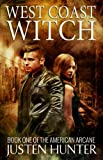 West Coast Witch (The American Arcane Book 1)