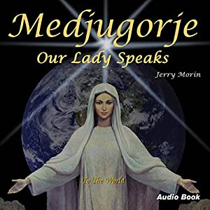 Medjugorje: Our Lady Speaks to the World Audiobook