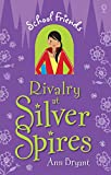 Rivalry at Silver Spires: School Friends (Book 3)