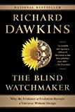 Richard Dawkins The Blind Watchmaker: Why the Evidence of Evolution Reveals a Universe Without Design