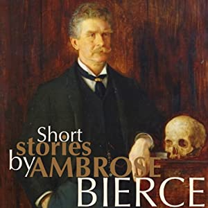 Short Stories by Ambrose Bierce | [Ambrose Bierce]