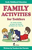 Family Activities for Toddlers. 101 Creative Activities and Games that Entertain and Educate Your 3-Year-Old. (Early Childhood Education)