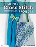 Designer Cross Stitch Projects: Over 100 Colorful and Contemporary Patterns