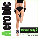 51Sbg8x GwL. SL160  Aerobic Workout Party 2   Ultra Power & X Treme Cardio Mix