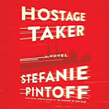 Hostage Taker (       UNABRIDGED) by Stefanie Pintoff Narrated by Tanya Eby