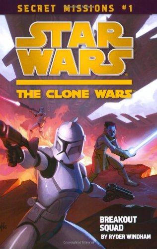 Secret Missions: Book 1: Breakout Squad (Star Wars: The Clone Wars) PDF