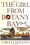 The Girl From Botany Bay (0471271403) by Erickson, Carolly