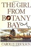 The Girl From Botany Bay (0471271403) by Erickson, Carolly