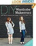 DIY Wardrobe Makeovers: Alter, Refres...