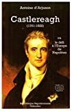 img - for Castlereagh (1761-1822), ou, Le defi a l'Europe de Napoleon (Bibliotheque napoleonienne) (French Edition) book / textbook / text book