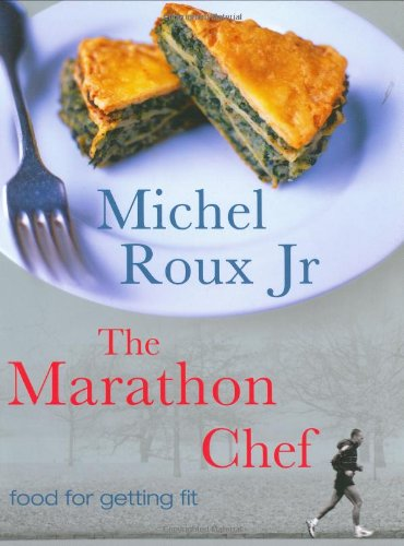 Image of The Marathon Chef: Food for Getting Fit