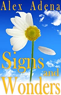 (FREE on 7/29) Signs And Wonders by Alex Adena - http://eBooksHabit.com