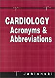 img - for Cardiology Acronyms & Abbreviations, 1e by Jablonski, Stanley (2001) Paperback book / textbook / text book