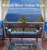 img - for British West Indies Style: Antigua, Jamaica, Barbados, and Beyond book / textbook / text book