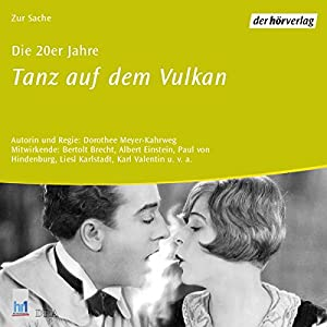 Die 20er Jahre: Tanz auf dem Vulkan (Chronik des Jahrhunderts) Hörbuch