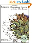 Botanical Illustration Course: With t...