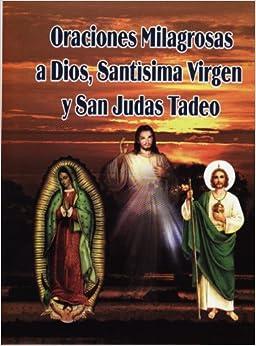Oraciones Milagrosas a Dios, Santísima Virgen Y San Judas Tadeo