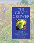 The Grape Grower: A Guide to Organic...