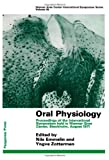 img - for Oral physiology;: Proceedings of the international symposium held in Wenner-Gren Center, Stockholm, August 1971 (Wenner-Gren Center international symposium series) book / textbook / text book
