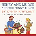 Henry and Mudge and the Funny Lunch (       UNABRIDGED) by Cynthia Rylant Narrated by George Guidall