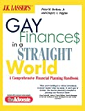 J.K. Lasser's Gay Finances in a Straight World: A Comprehensive Financial Planning Handbook (0471387657) by P. M. Berkery Jr.
